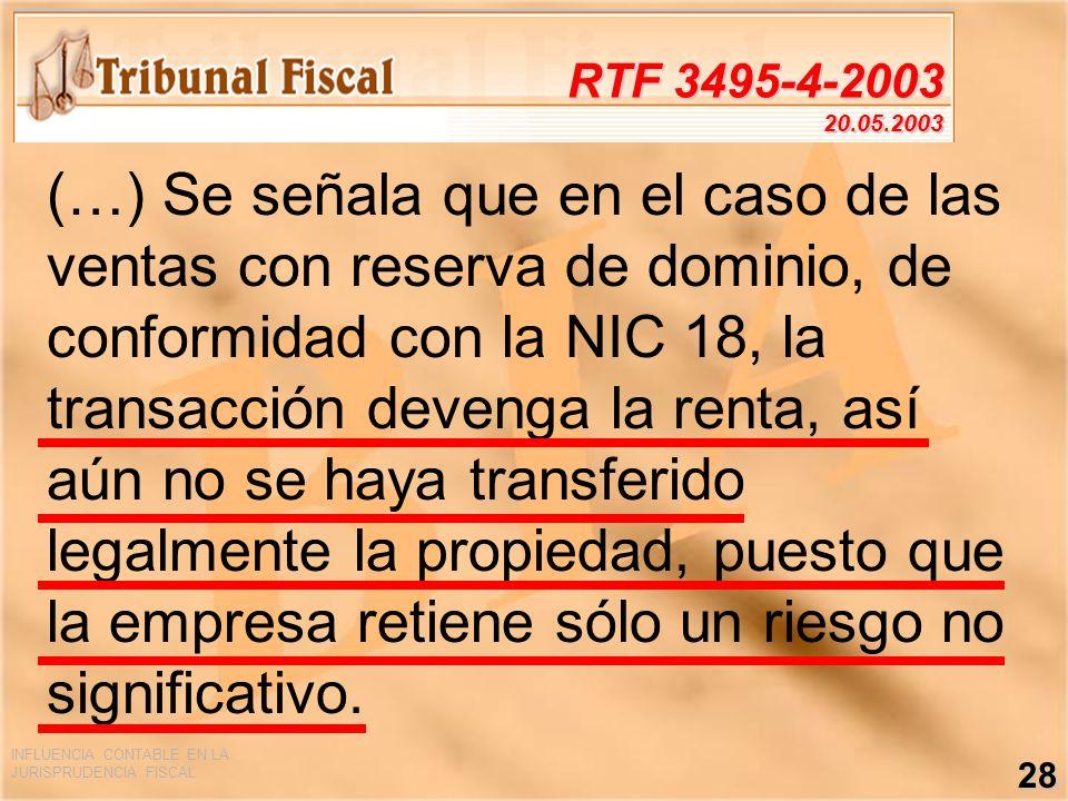 INFLUENCIA CONTABLE EN LA JURISPRUDENCIA FISCAL 28 RTF 3495-4-2003 20.05.2003 (…) Se señala que en el caso de las ventas con reserva de dominio, de co