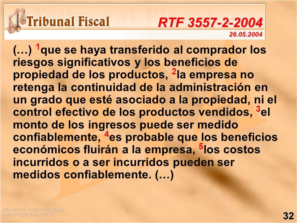 INFLUENCIA CONTABLE EN LA JURISPRUDENCIA FISCAL 32 RTF 3557-2-2004 26.05.2004 (…) 1 que se haya transferido al comprador los riesgos significativos y