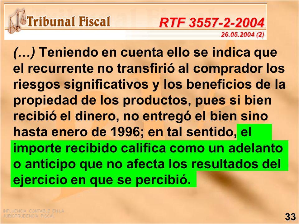 INFLUENCIA CONTABLE EN LA JURISPRUDENCIA FISCAL 33 RTF 3557-2-2004 26.05.2004 (2) (…) Teniendo en cuenta ello se indica que el recurrente no transfiri