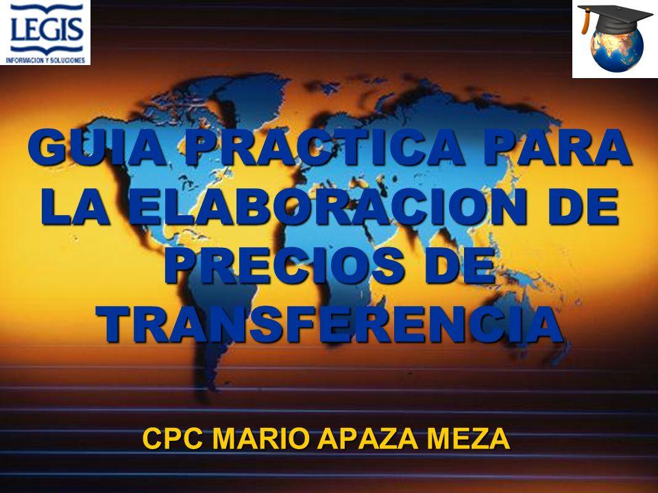 GUIA PRACTICA PARA LA ELABORACION DE PRECIOS DE TRANSFERENCIA CPC MARIO APAZA MEZA