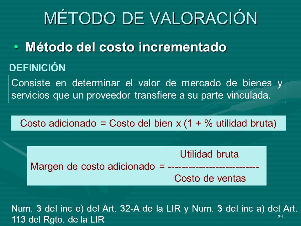 34 MÉTODO DE VALORACIÓN Método del costo incrementadoMétodo del costo incrementado Consiste en determinar el valor de mercado de bienes y servicios qu