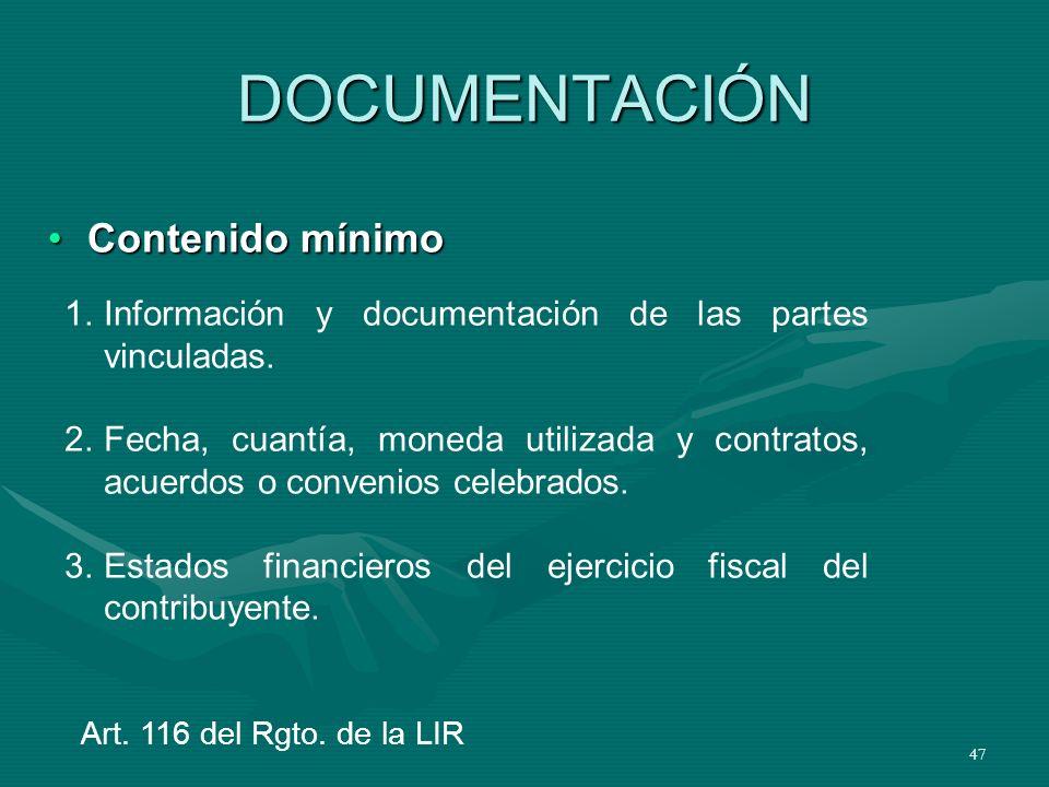 47 DOCUMENTACIÓN Contenido mínimoContenido mínimo Art. 116 del Rgto. de la LIR 1.Información y documentación de las partes vinculadas. 2.Fecha, cuantí