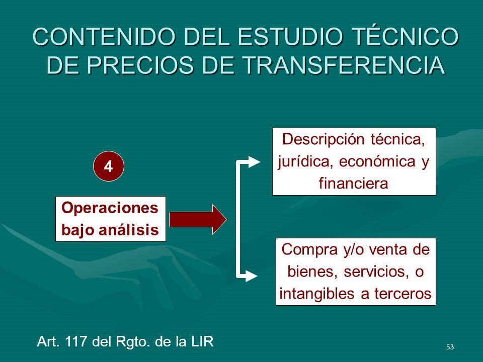53 CONTENIDO DEL ESTUDIO TÉCNICO DE PRECIOS DE TRANSFERENCIA Descripción técnica, jurídica, económica y financiera Compra y/o venta de bienes, servici