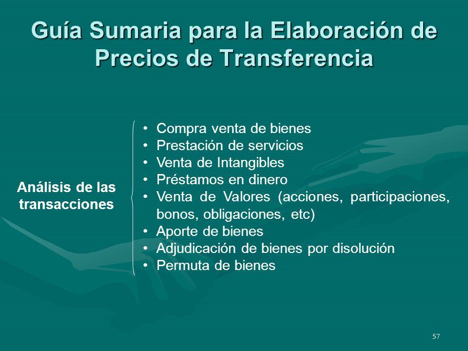 57 Guía Sumaria para la Elaboración de Precios de Transferencia Análisis de las transacciones Compra venta de bienes Prestación de servicios Venta de