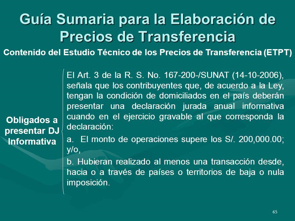 65 Guía Sumaria para la Elaboración de Precios de Transferencia Obligados a presentar DJ Informativa Contenido del Estudio Técnico de los Precios de T