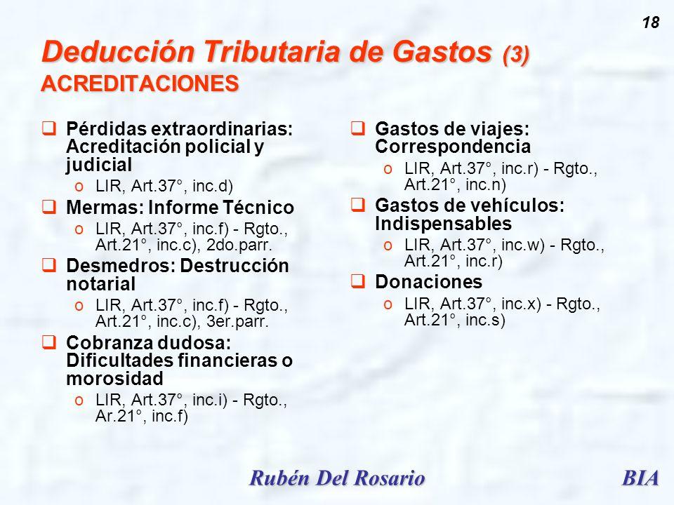 BIARubén Del Rosario 18 Deducción Tributaria de Gastos (3) ACREDITACIONES Pérdidas extraordinarias: Acreditación policial y judicial oLIR, Art.37°, in