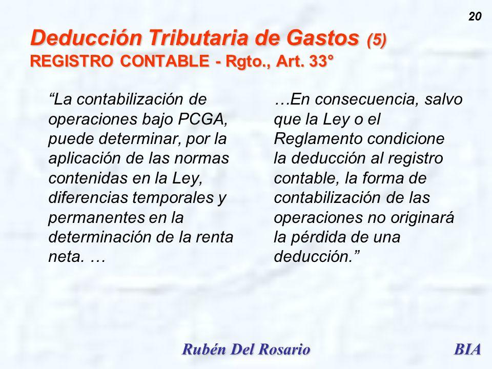 BIARubén Del Rosario 20 Deducción Tributaria de Gastos (5) REGISTRO CONTABLE - Rgto., Art. 33° La contabilización de operaciones bajo PCGA, puede dete