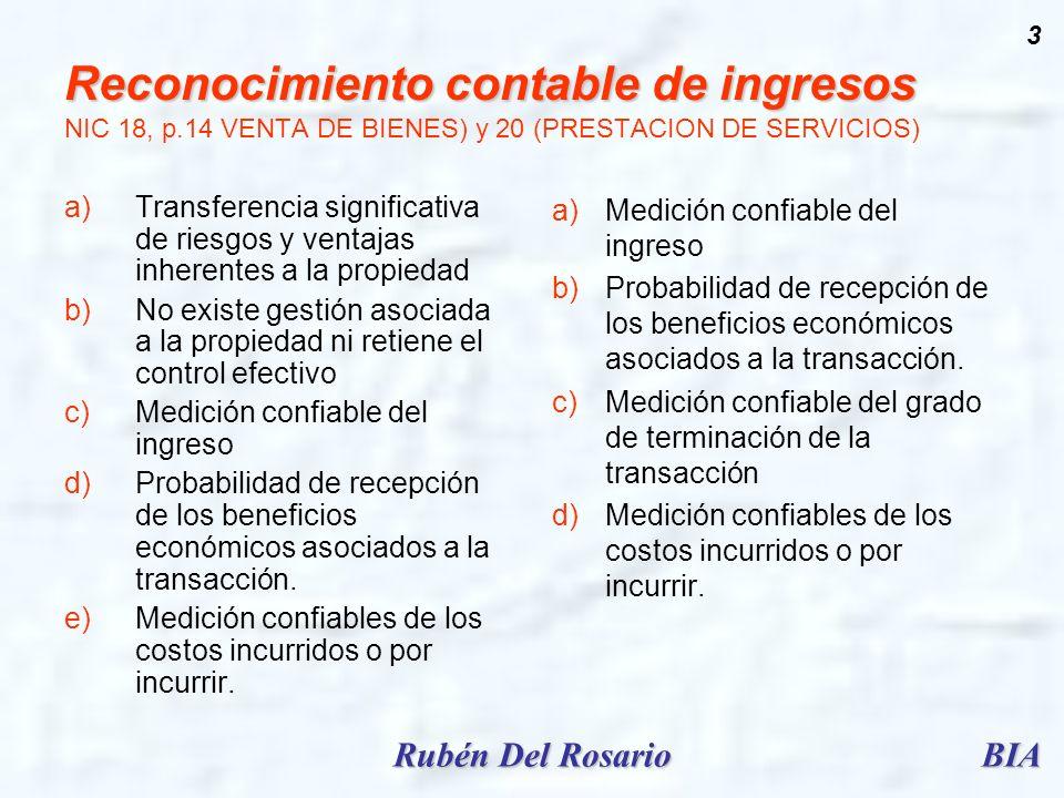 BIARubén Del Rosario 3 Reconocimiento contable de ingresos Reconocimiento contable de ingresos NIC 18, p.14 VENTA DE BIENES) y 20 (PRESTACION DE SERVI