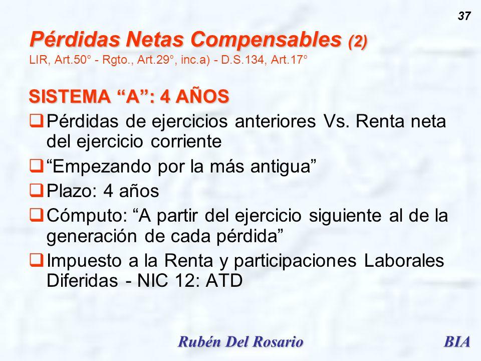 BIARubén Del Rosario 37 Pérdidas Netas Compensables (2) Pérdidas Netas Compensables (2) LIR, Art.50° - Rgto., Art.29°, inc.a) - D.S.134, Art.17° SISTE