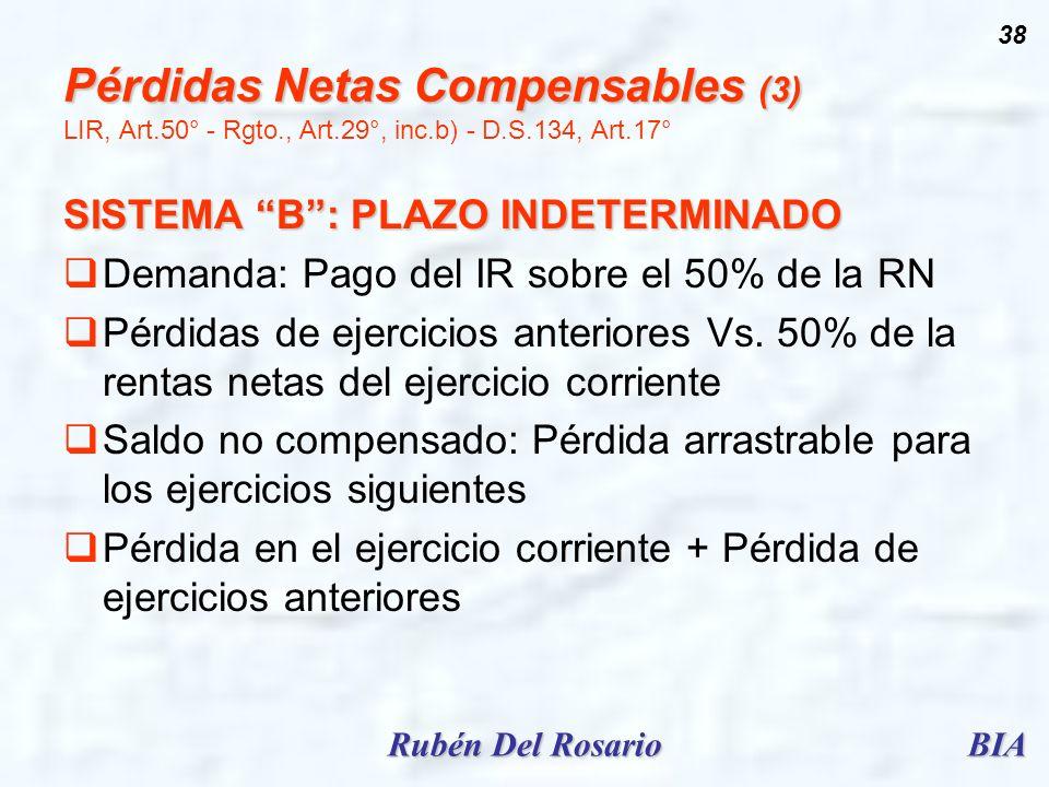BIARubén Del Rosario 38 Pérdidas Netas Compensables (3) Pérdidas Netas Compensables (3) LIR, Art.50° - Rgto., Art.29°, inc.b) - D.S.134, Art.17° SISTE