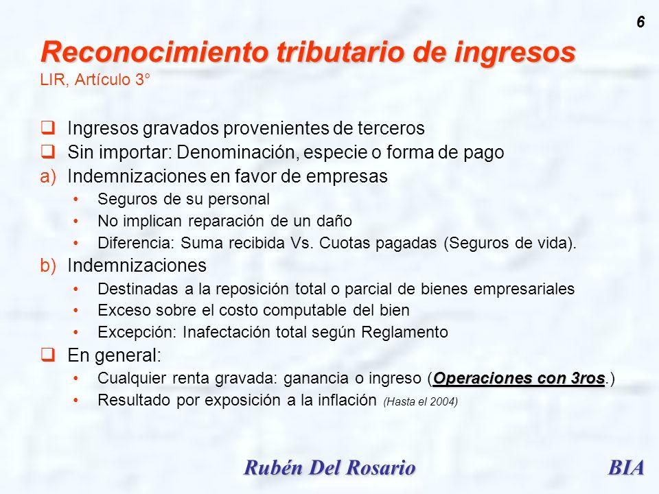 BIARubén Del Rosario 6 Reconocimiento tributario de ingresos Reconocimiento tributario de ingresos LIR, Artículo 3° Ingresos gravados provenientes de