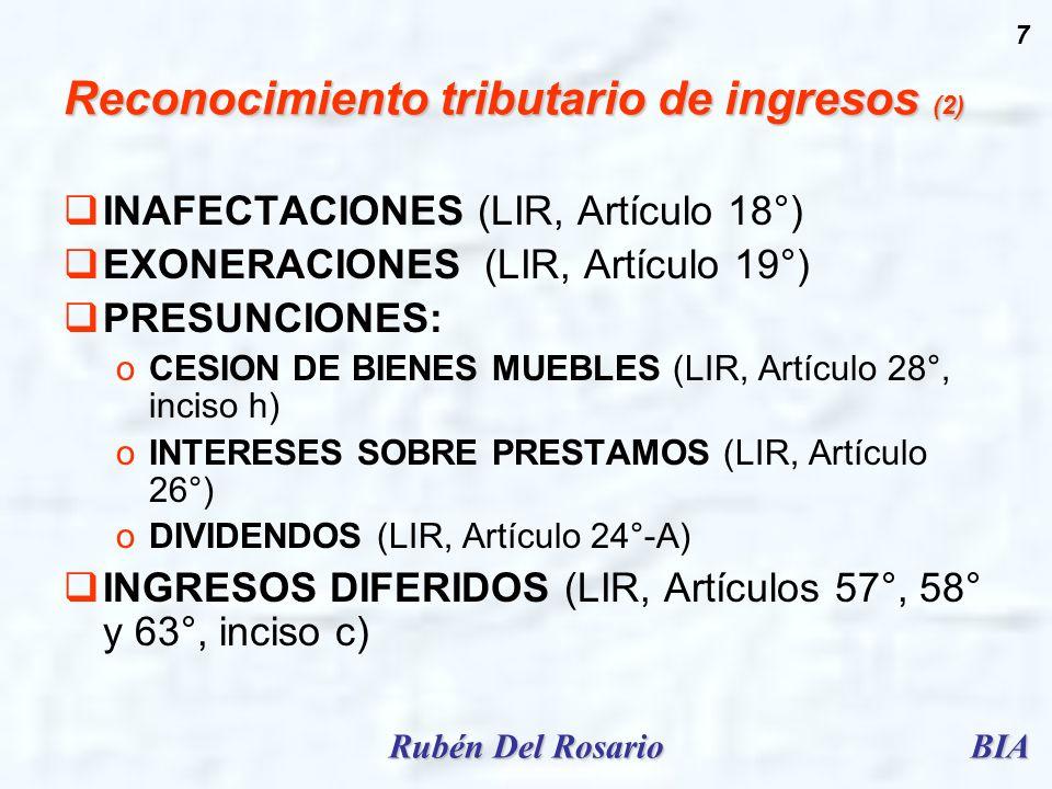 BIARubén Del Rosario 7 Reconocimiento tributario de ingresos (2) INAFECTACIONES (LIR, Artículo 18°) EXONERACIONES (LIR, Artículo 19°) PRESUNCIONES: oC