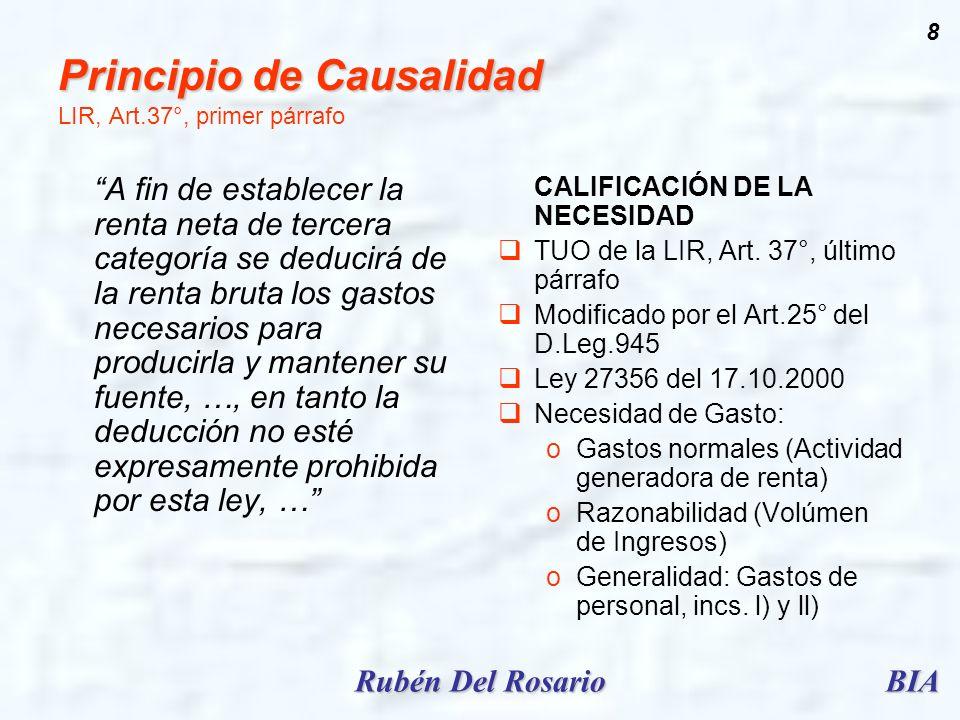 BIARubén Del Rosario 8 Principio de Causalidad Principio de Causalidad LIR, Art.37°, primer párrafo A fin de establecer la renta neta de tercera categ