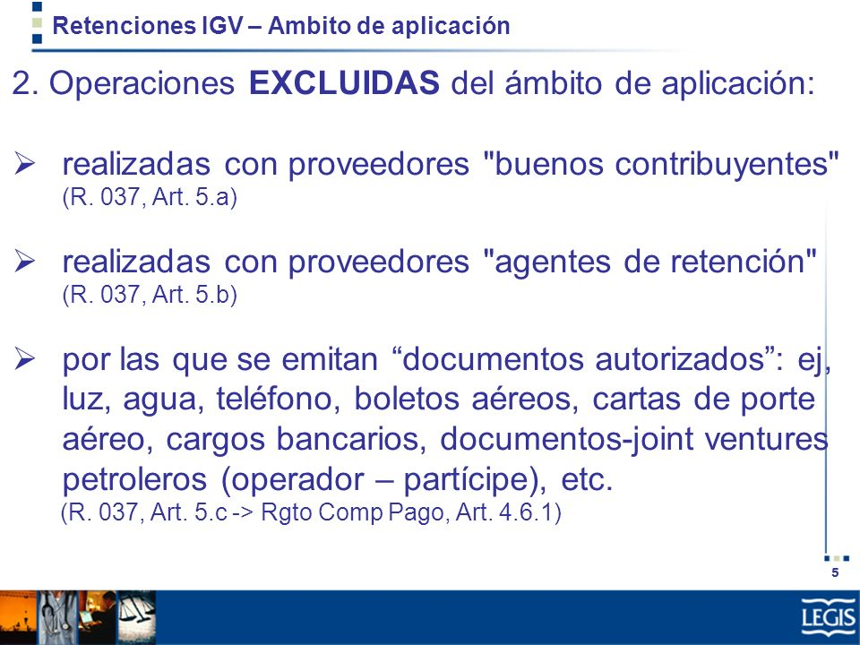 5 Retenciones IGV – Ambito de aplicación 2. Operaciones EXCLUIDAS del ámbito de aplicación: realizadas con proveedores