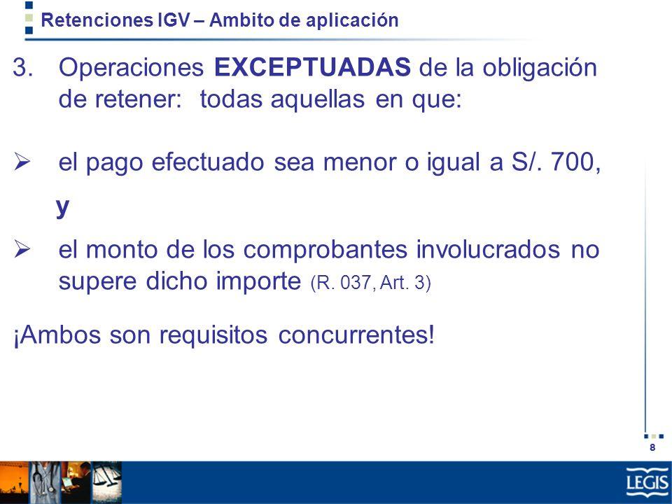 19 Retenciones IGV – Base de cálculo y tasa 1.Retención es el 6% del importe de la operación (R.