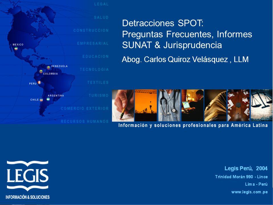 Detracciones SPOT: Preguntas Frecuentes, Informes SUNAT & Jurisprudencia Abog.