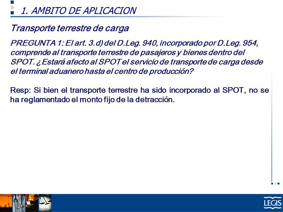 Transporte terrestre de carga PREGUNTA 1: El art.3.d) del D.Leg.