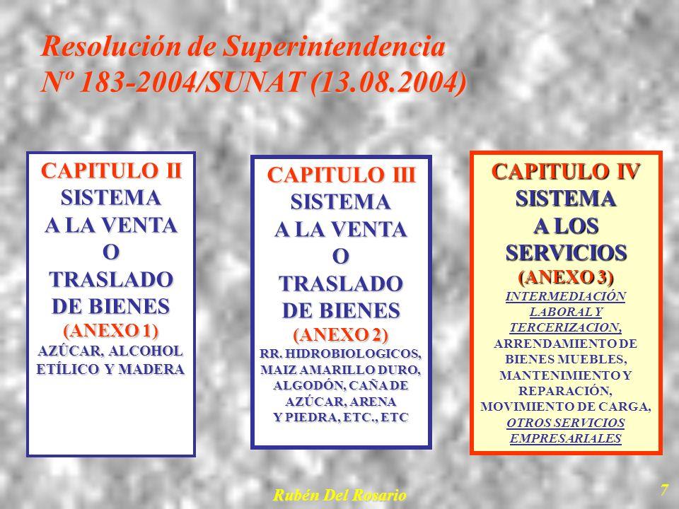 Rubén Del Rosario 8 ANEXO 3: SERVICIOS SUJETOS AL SISTEMA DEFINICIÓNDESCRIPCIÓN% 1 INTERMEDIACIÓN LABORAL Y TERCERIZACIÓN a)Servicios temporales, complementarios o de alta especialización b)Contratos de Gerencia (LGS, Art.193º)14 5 OTROS SERVICIOS EMPRESARIALES a)Actividades jurídicas b)Contabilidad, teneduría de libros y auditoría; asesoría tributaria c)Investigación de mercados d)Asesoramiento en gestión e)Arquitectura e ingeniería f)Publicidad g)Investigación y seguridad h)Limpieza de edificios i)Envase y empaque14