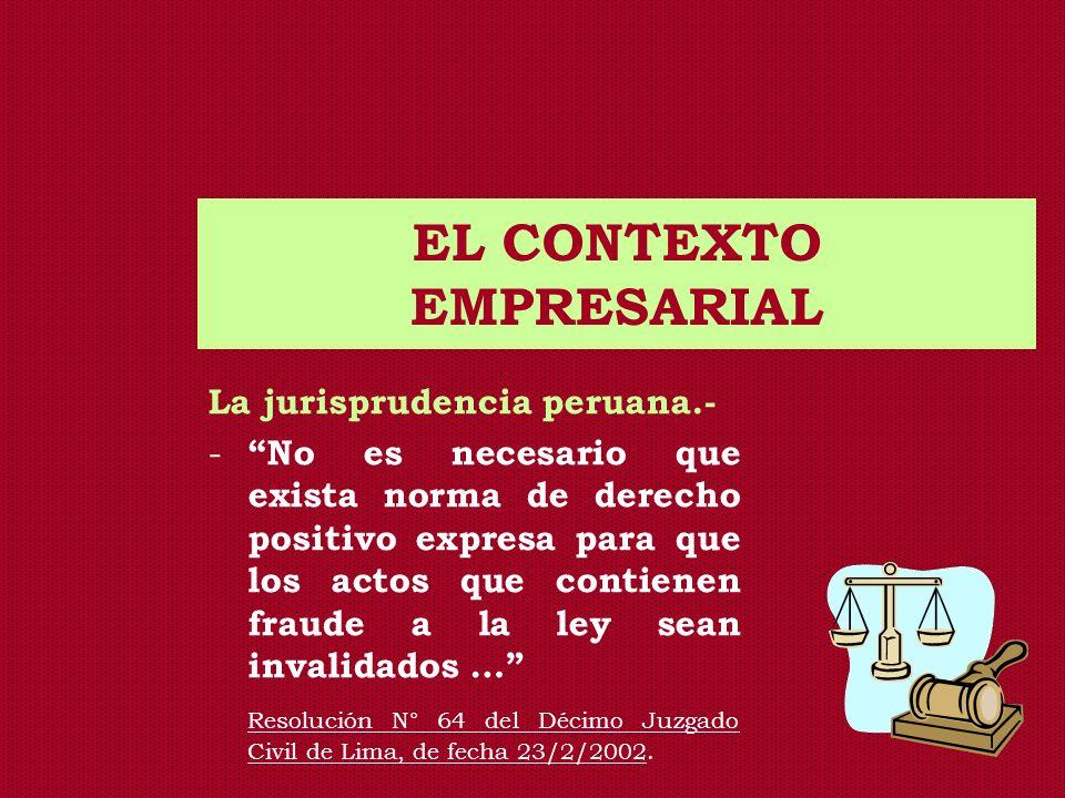 EL CONTEXTO EMPRESARIAL La jurisprudencia peruana.- - No es necesario que exista norma de derecho positivo expresa para que los actos que contienen fr