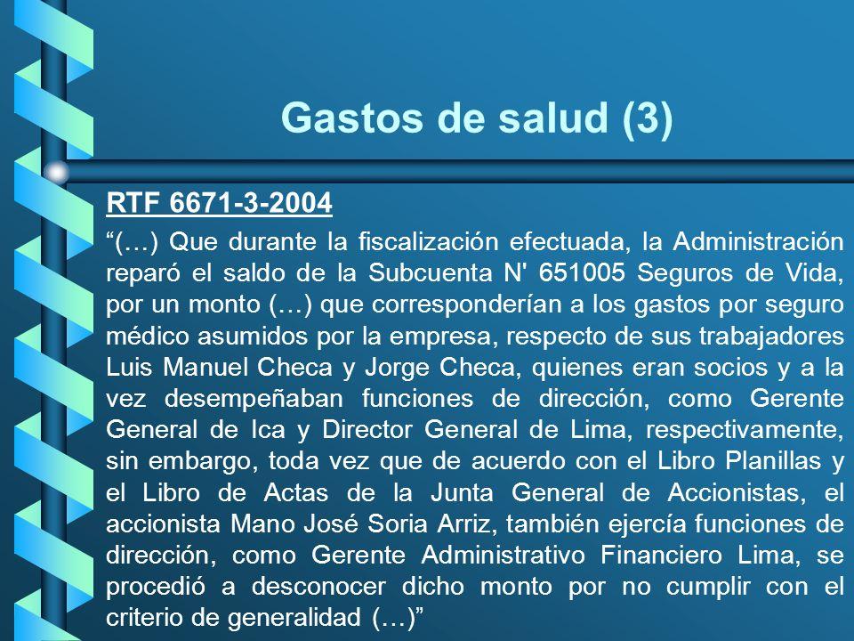Gastos de salud (3) RTF 6671-3-2004 (…) Que durante la fiscalización efectuada, la Administración reparó el saldo de la Subcuenta N' 651005 Seguros de