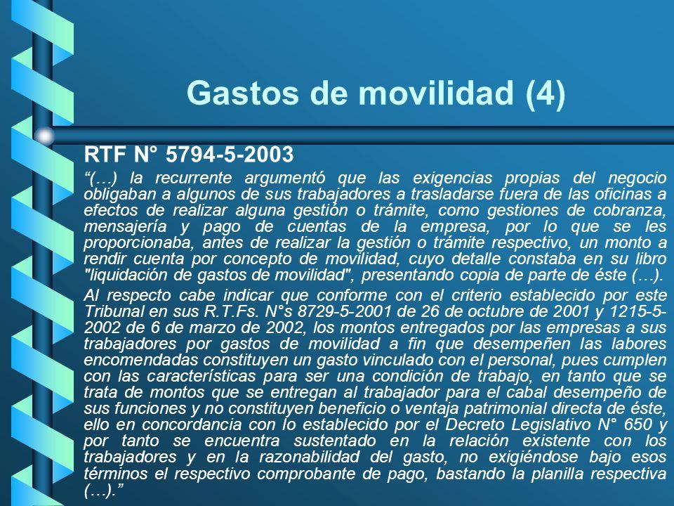 Gastos de movilidad (4) RTF N° 5794-5-2003 (…) la recurrente argumentó que las exigencias propias del negocio obligaban a algunos de sus trabajadores