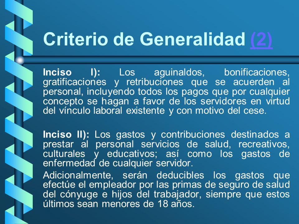 Criterio de Generalidad (2)(2) Inciso l): Los aguinaldos, bonificaciones, gratificaciones y retribuciones que se acuerden al personal, incluyendo todo