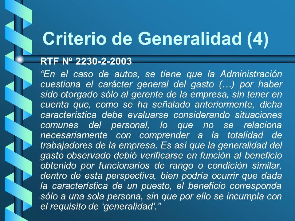 Criterio de Generalidad (4) RTF Nº 2230-2-2003 En el caso de autos, se tiene que la Administración cuestiona el carácter general del gasto (…) por hab