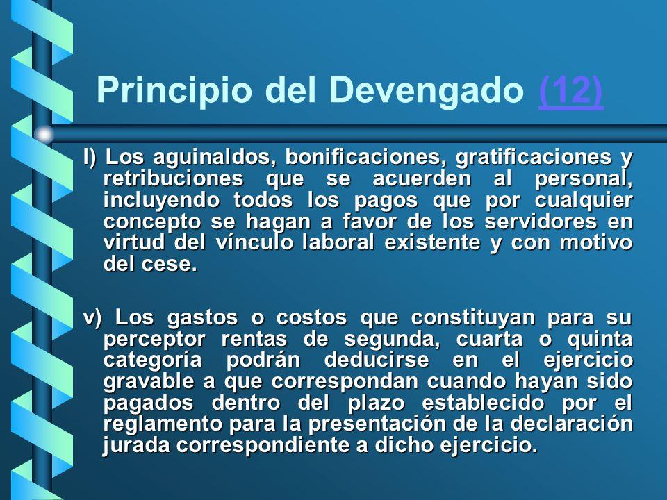 Principio del Devengado (12)(12) l) Los aguinaldos, bonificaciones, gratificaciones y retribuciones que se acuerden al personal, incluyendo todos los