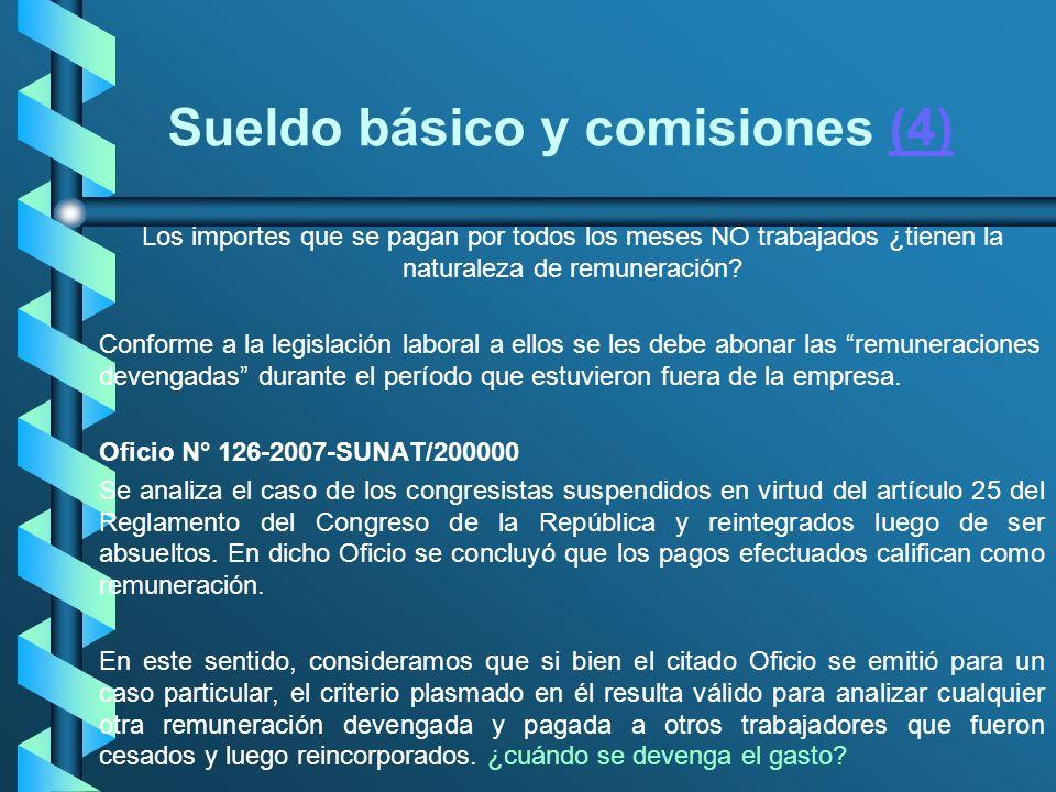 Sueldo básico y comisiones (4)(4) Los importes que se pagan por todos los meses NO trabajados ¿tienen la naturaleza de remuneración? Conforme a la leg