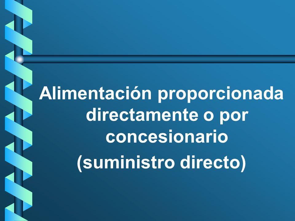Alimentación proporcionada directamente o por concesionario (suministro directo)