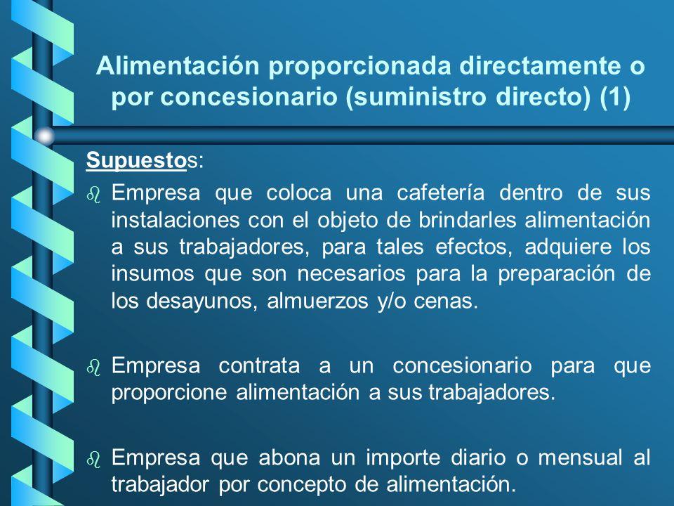 Alimentación proporcionada directamente o por concesionario (suministro directo) (1) Supuestos: b b Empresa que coloca una cafetería dentro de sus ins
