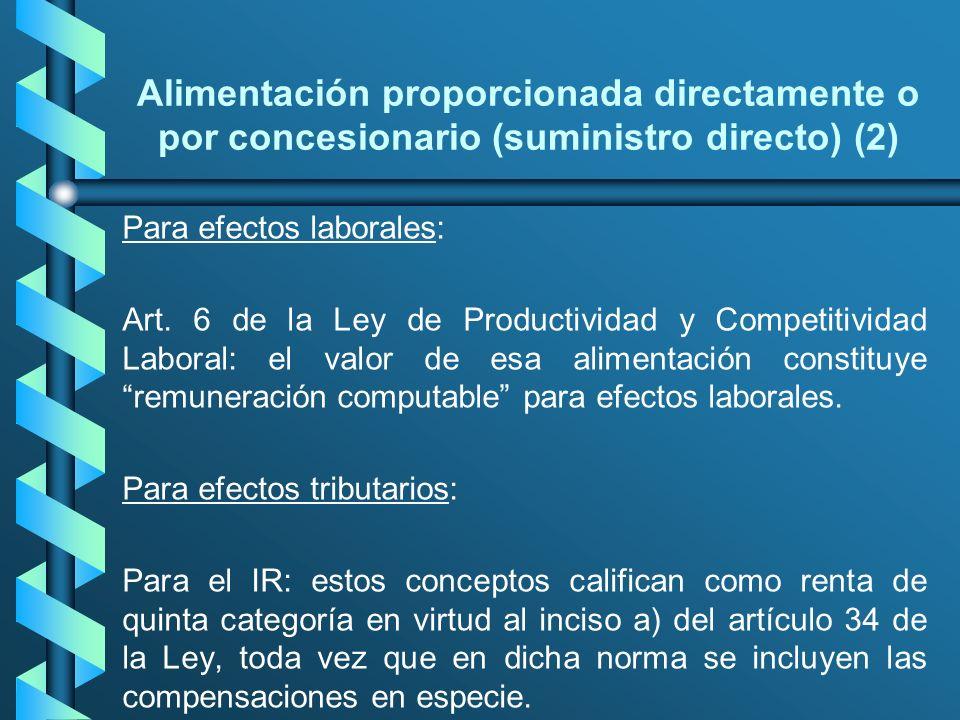 Alimentación proporcionada directamente o por concesionario (suministro directo) (2) Para efectos laborales: Art. 6 de la Ley de Productividad y Compe