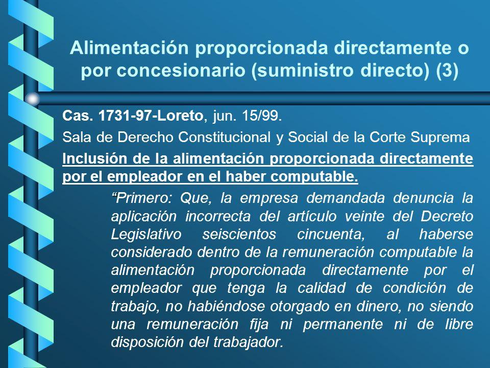 Alimentación proporcionada directamente o por concesionario (suministro directo) (3) Cas. 1731-97-Loreto, jun. 15/99. Sala de Derecho Constitucional y