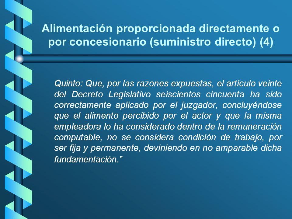 Alimentación proporcionada directamente o por concesionario (suministro directo) (4) Quinto: Que, por las razones expuestas, el artículo veinte del De