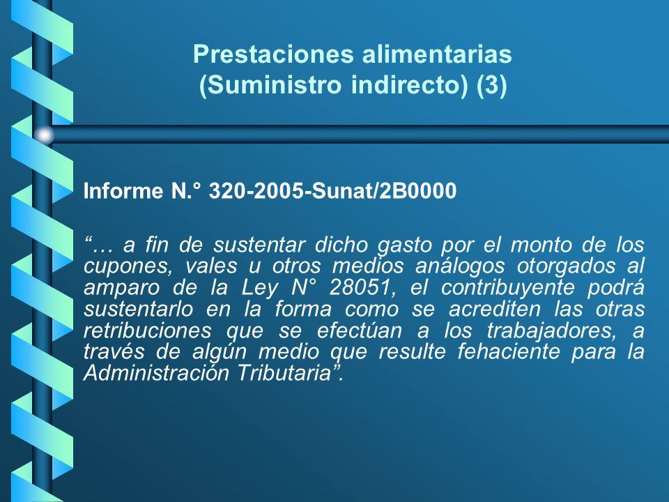Prestaciones alimentarias (Suministro indirecto) (3) Informe N.° 320-2005-Sunat/2B0000 … a fin de sustentar dicho gasto por el monto de los cupones, v