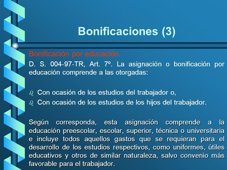 Bonificaciones (3) Bonificación por educación. D. S. 004-97-TR, Art. 7º. La asignación o bonificación por educación comprende a las otorgadas: b b Con