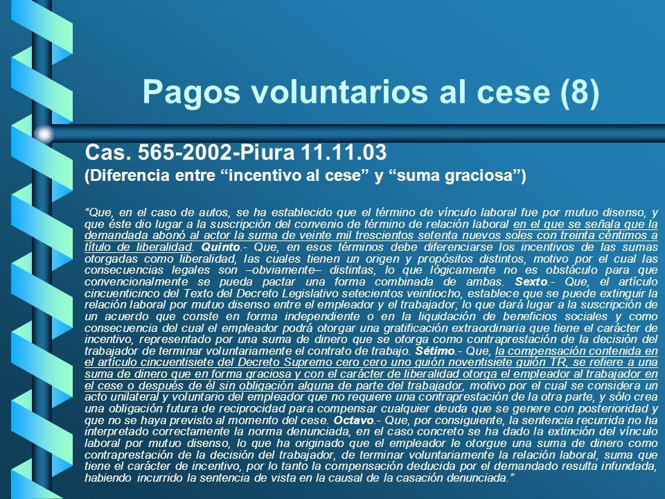 Pagos voluntarios al cese (8) Cas. 565-2002-Piura 11.11.03 (Diferencia entre incentivo al cese y suma graciosa) Que, en el caso de autos, se ha establ