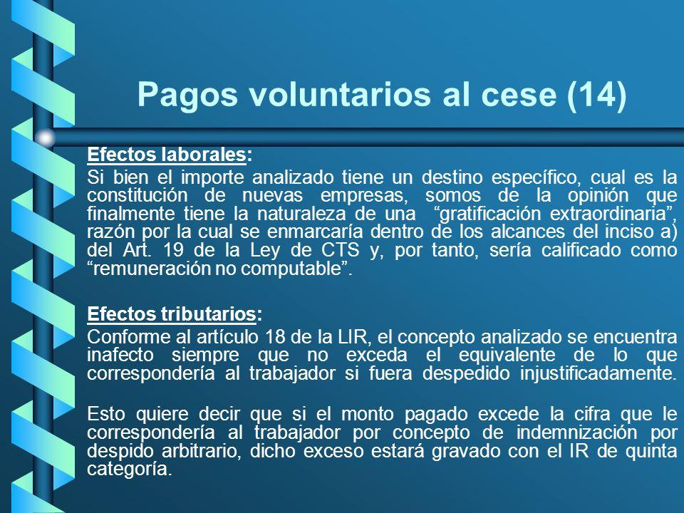 Pagos voluntarios al cese (14) Efectos laborales: Si bien el importe analizado tiene un destino específico, cual es la constitución de nuevas empresas