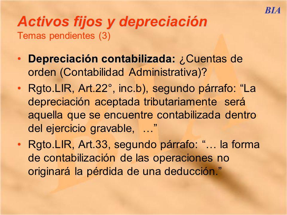 BIA Activos fijos y depreciación Activos fijos y depreciación Temas pendientes (3) Depreciación contabilizada:Depreciación contabilizada: ¿Cuentas de