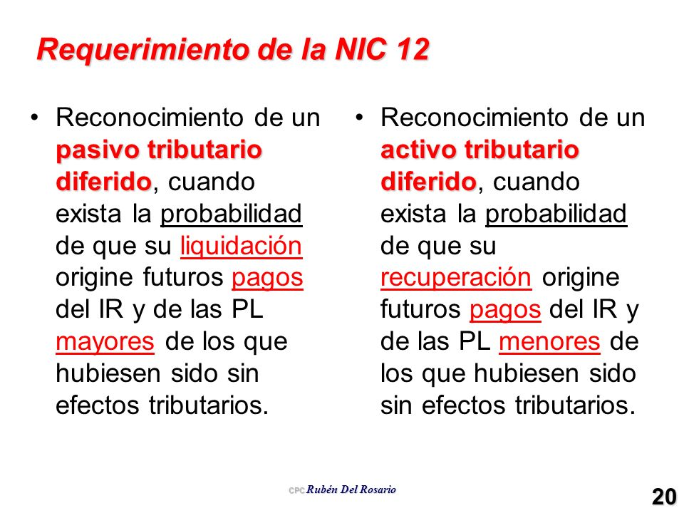 CPC Rubén Del Rosario 20 Requerimiento de la NIC 12 pasivo tributario diferidoReconocimiento de un pasivo tributario diferido, cuando exista la probab