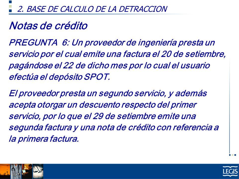 Notas de crédito PREGUNTA 6: Un proveedor de ingeniería presta un servicio por el cual emite una factura el 20 de setiembre, pagándose el 22 de dicho