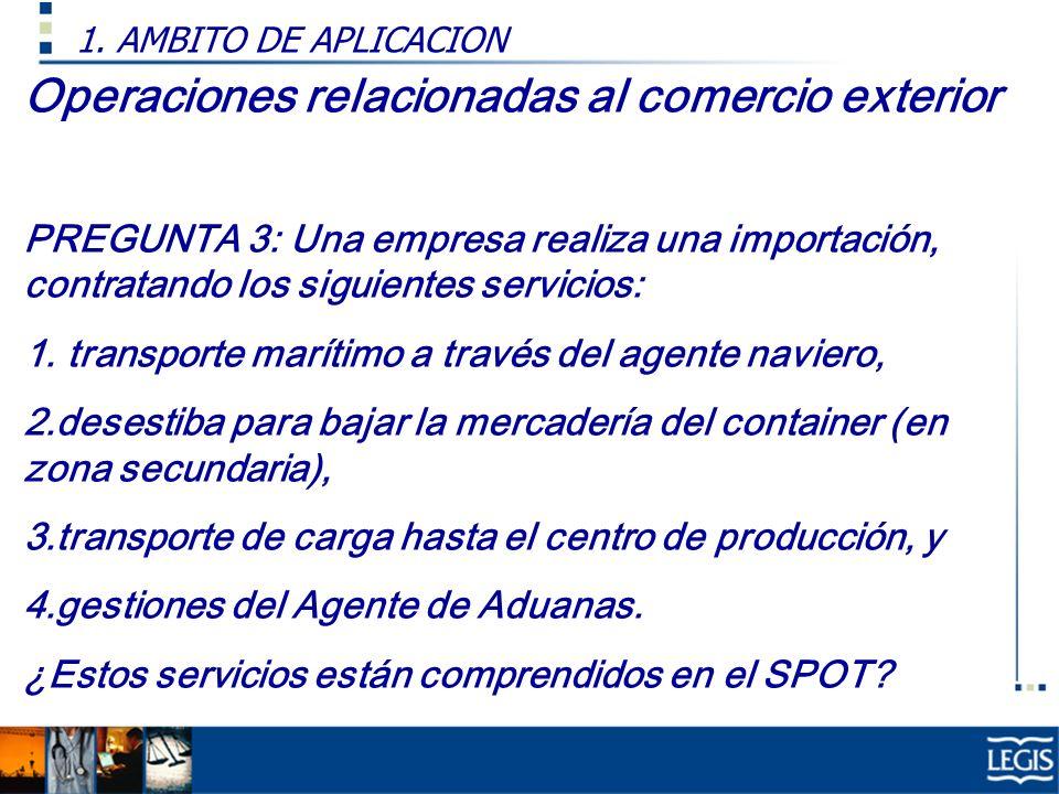 Operaciones relacionadas al comercio exterior PREGUNTA 3: Una empresa realiza una importación, contratando los siguientes servicios: 1. transporte mar