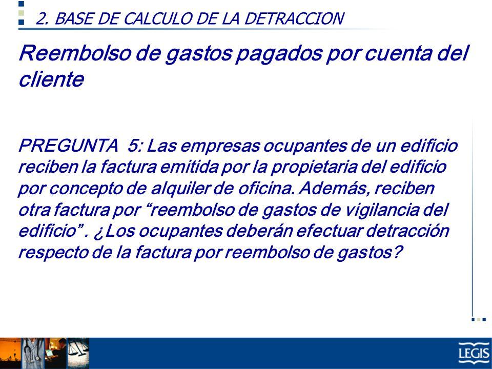 Reembolso de gastos pagados por cuenta del cliente PREGUNTA 5: Las empresas ocupantes de un edificio reciben la factura emitida por la propietaria del