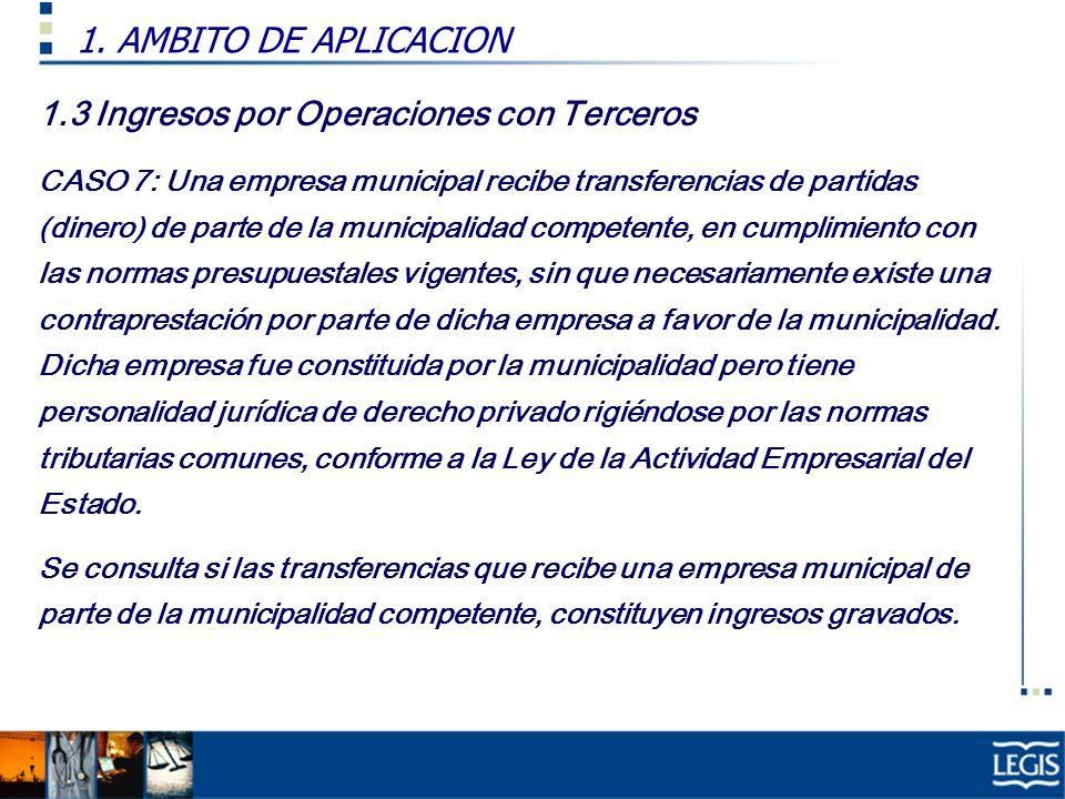 1.3 Ingresos por Operaciones con Terceros CASO 7: Una empresa municipal recibe transferencias de partidas (dinero) de parte de la municipalidad compet
