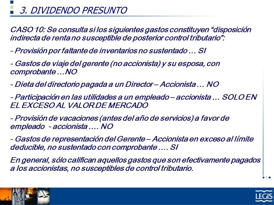CASO 10: Se consulta si los siguientes gastos constituyen disposición indirecta de renta no susceptible de posterior control tributario: - Provisión p