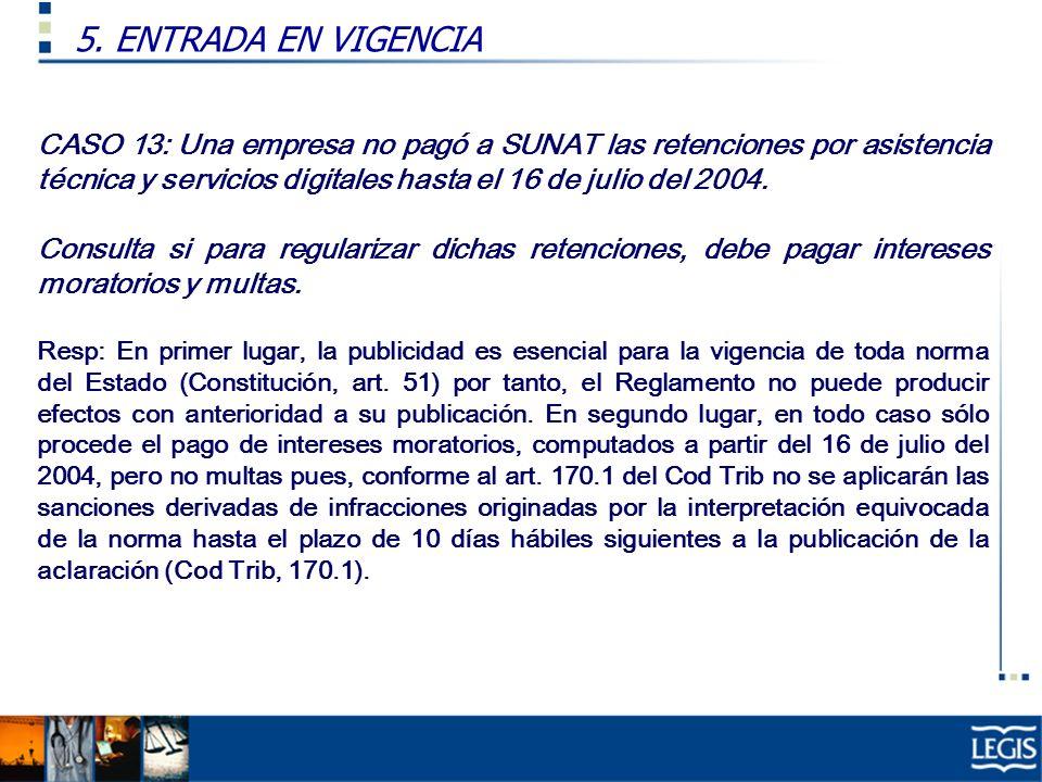 CASO 13: Una empresa no pagó a SUNAT las retenciones por asistencia técnica y servicios digitales hasta el 16 de julio del 2004. Consulta si para regu