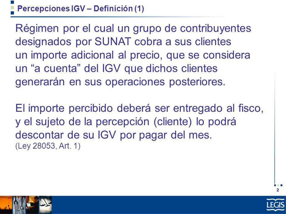 3 Percepciones IGV – Definición (1) Proveedor Cliente Mercadería S/.