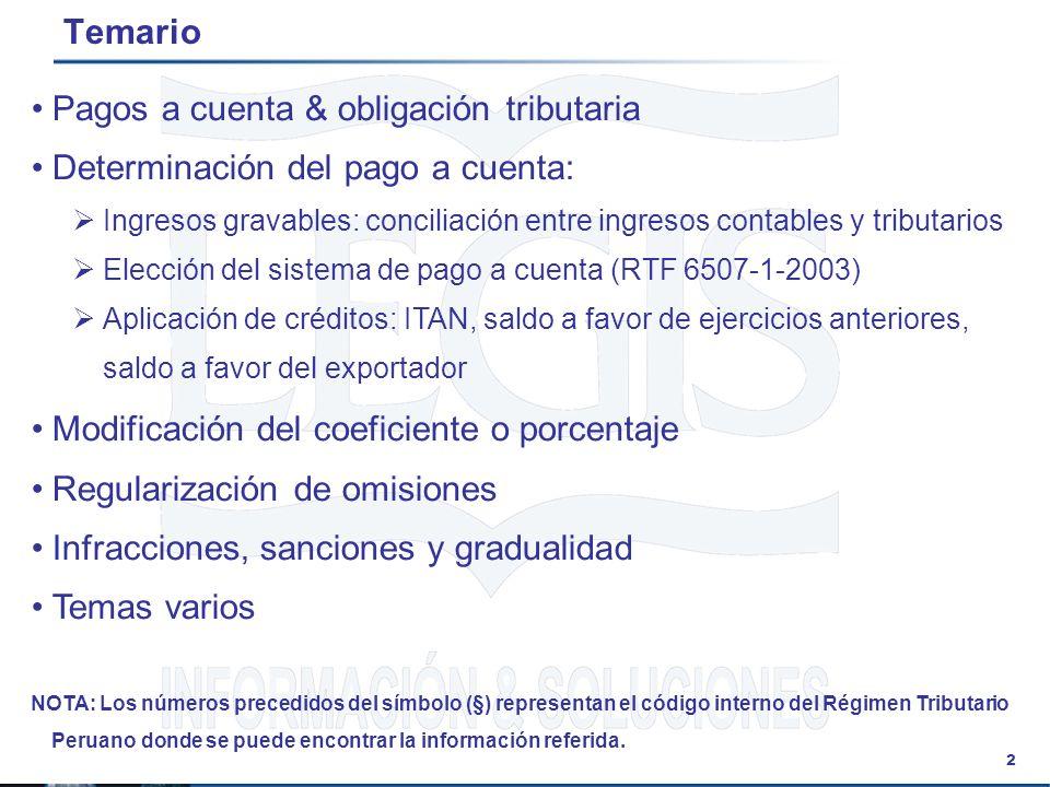 2 Temario Pagos a cuenta & obligación tributaria Determinación del pago a cuenta: Ingresos gravables: conciliación entre ingresos contables y tributar