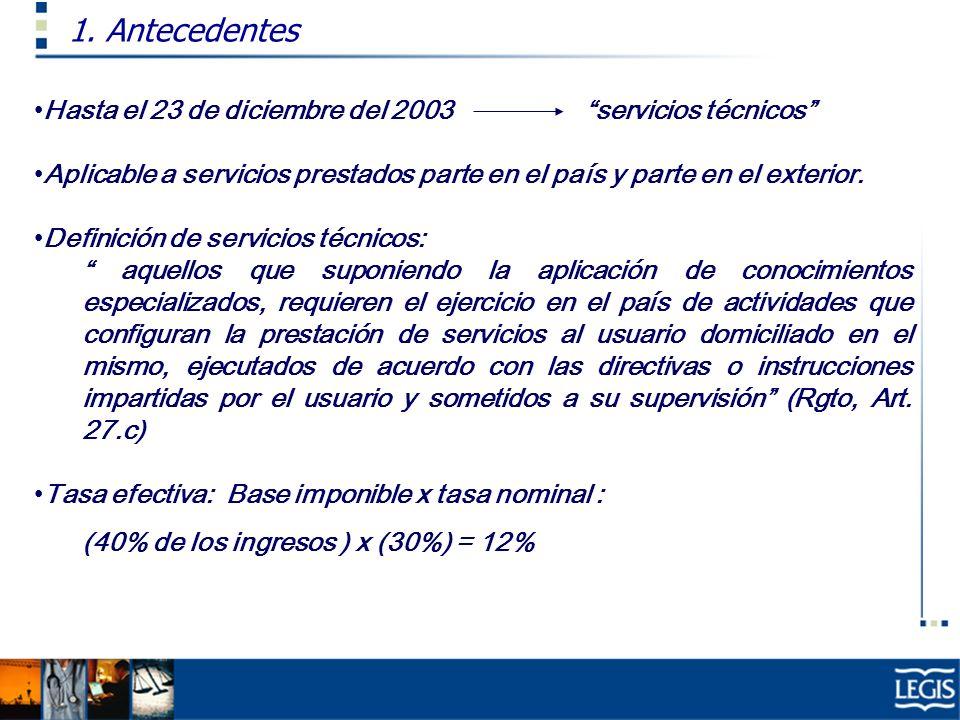 Hasta el 23 de diciembre del 2003 servicios técnicos Aplicable a servicios prestados parte en el país y parte en el exterior. Definición de servicios