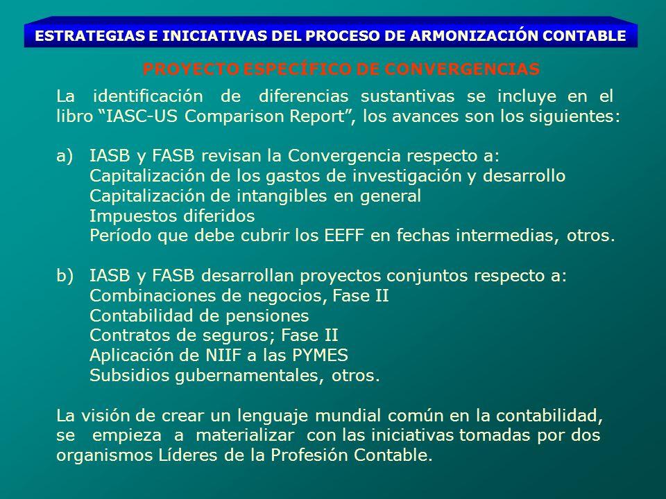 ESTRATEGIAS E INICIATIVAS DEL PROCESO DE ARMONIZACIÓN CONTABLE PROYECTO ESPECÍFICO DE CONVERGENCIAS La identificación de diferencias sustantivas se in